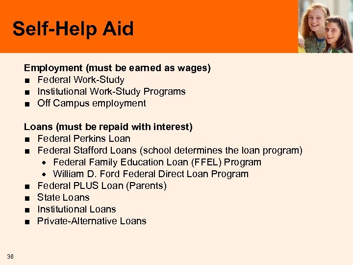 Self-Help Aid Employment (must be earned as wages) ■ Federal Work-Study ■ Institutional Work-Study
