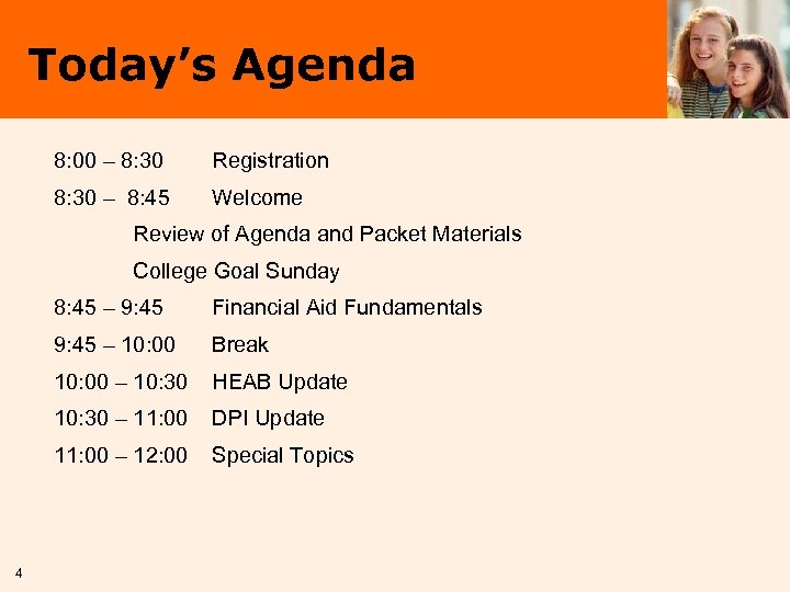 Today's Agenda 8: 00 – 8: 30 Registration 8: 30 – 8: 45 Welcome