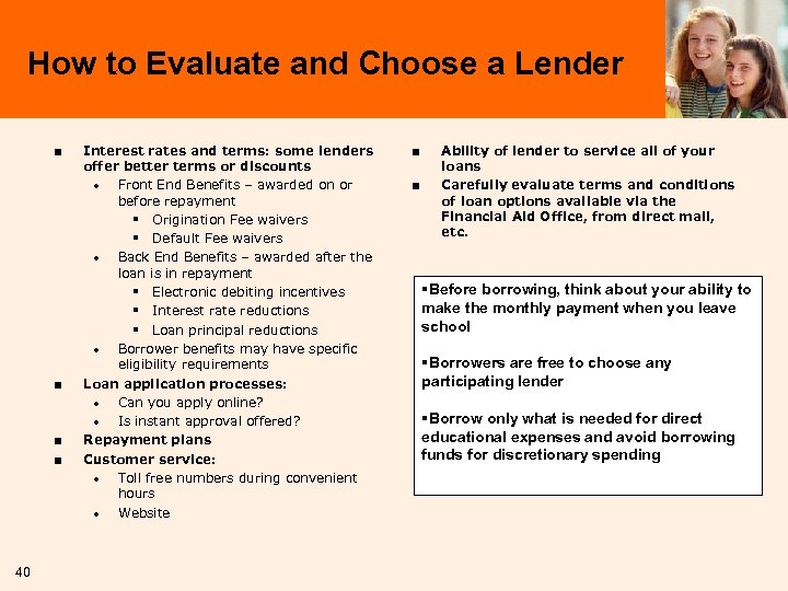How to Evaluate and Choose a Lender ■ ■ 40 Interest rates and terms: