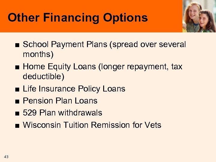 Other Financing Options ■ School Payment Plans (spread over several months) ■ Home Equity