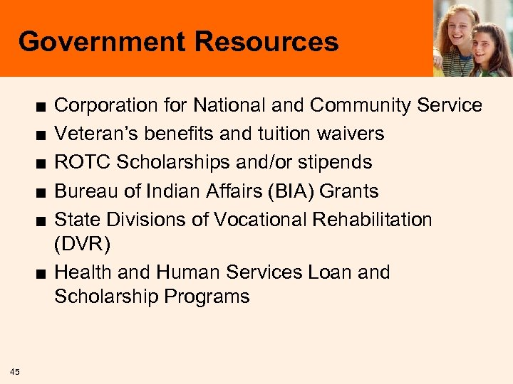 Government Resources ■ ■ ■ Corporation for National and Community Service Veteran's benefits and