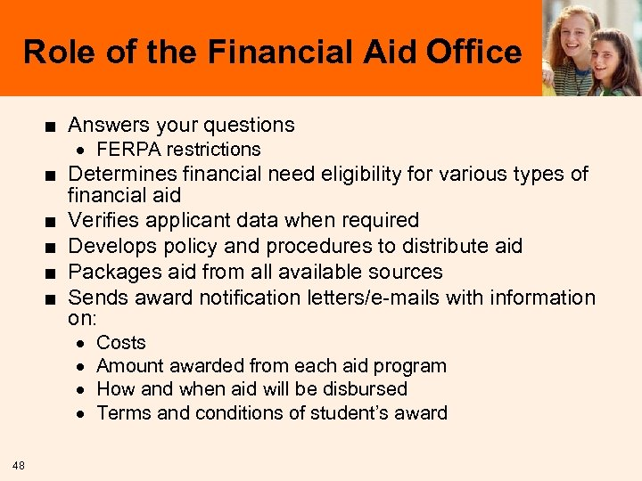 Role of the Financial Aid Office ■ Answers your questions · FERPA restrictions ■