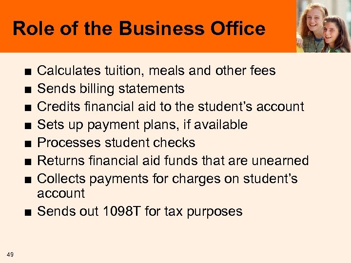 Role of the Business Office ■ ■ ■ ■ Calculates tuition, meals and other