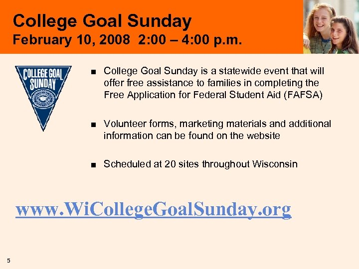 College Goal Sunday February 10, 2008 2: 00 – 4: 00 p. m. ■