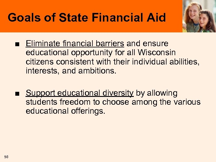 Goals of State Financial Aid ■ Eliminate financial barriers and ensure educational opportunity for