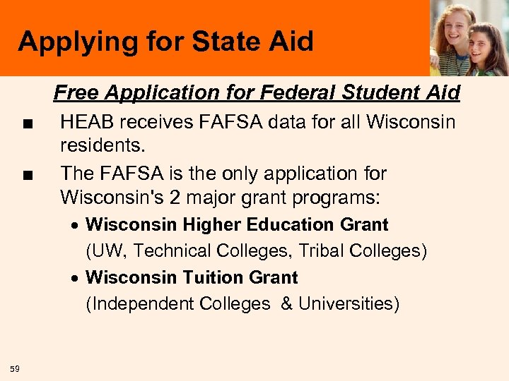 Applying for State Aid Free Application for Federal Student Aid ■ ■ HEAB receives