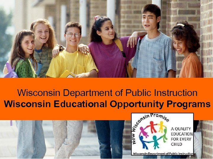 Wisconsin Department of Public Instruction Wisconsin Educational Opportunity Programs