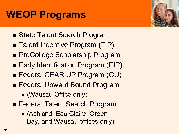 WEOP Programs ■ ■ ■ State Talent Search Program Talent Incentive Program (TIP) Pre.