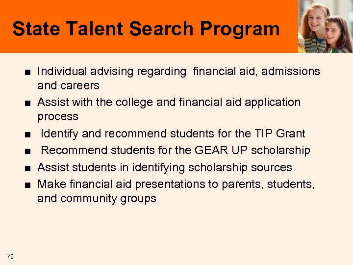 State Talent Search Program ■ Individual advising regarding financial aid, admissions and careers ■