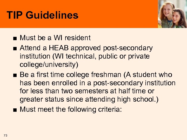 TIP Guidelines ■ Must be a WI resident ■ Attend a HEAB approved post-secondary