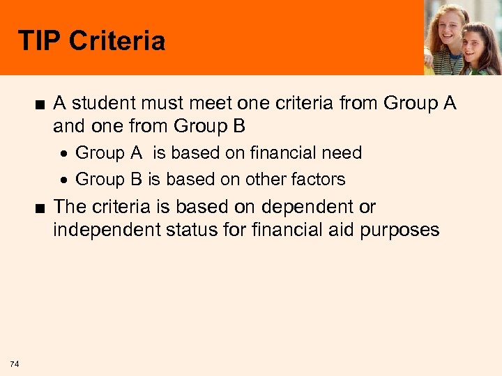 TIP Criteria ■ A student must meet one criteria from Group A and one