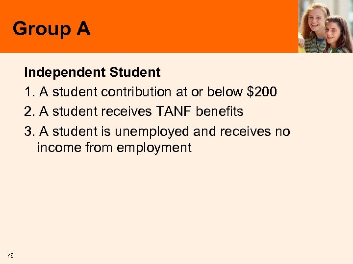 Group A Independent Student 1. A student contribution at or below $200 2. A