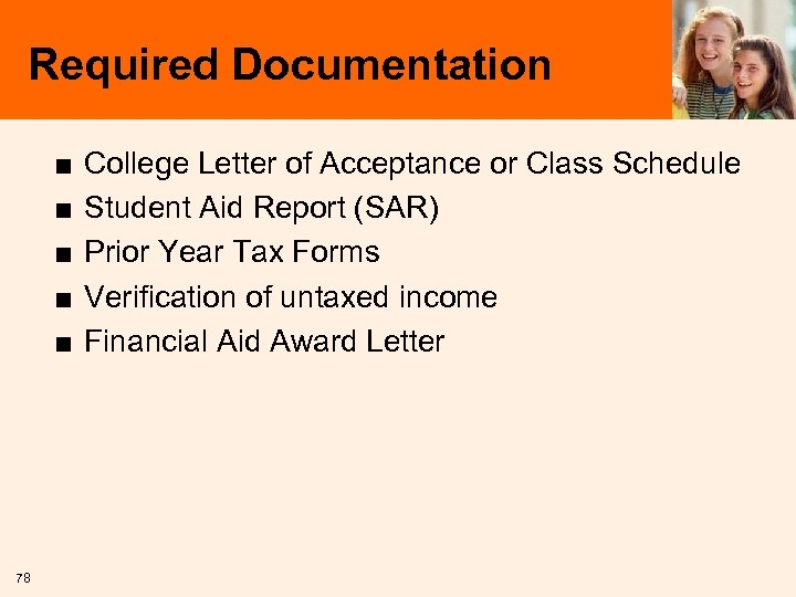 Required Documentation ■ ■ ■ 78 College Letter of Acceptance or Class Schedule Student