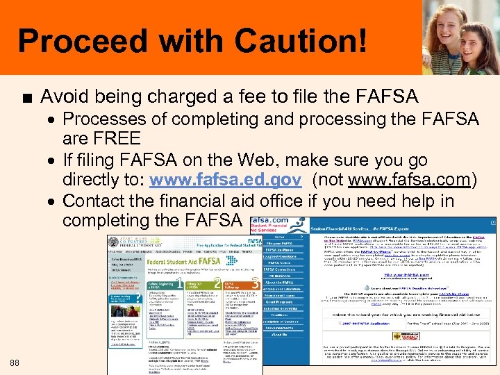 Proceed with Caution! ■ Avoid being charged a fee to file the FAFSA ·