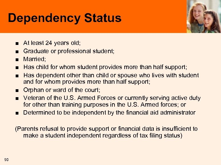 Dependency Status ■ ■ ■ At least 24 years old; Graduate or professional student;