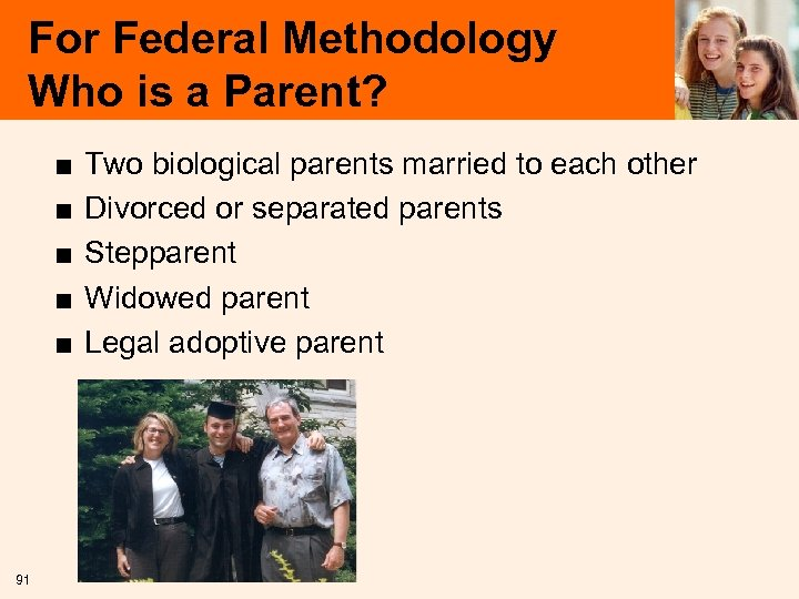 For Federal Methodology Who is a Parent? ■ ■ ■ 91 Two biological parents