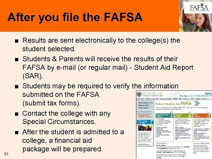 After you file the FAFSA 93 ■ Results are sent electronically to the college(s)