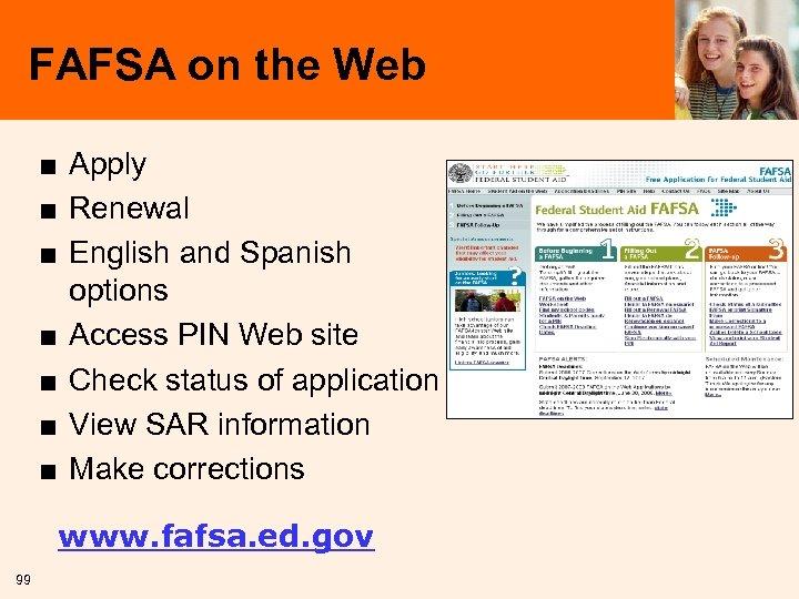 FAFSA on the Web ■ Apply ■ Renewal ■ English and Spanish options ■
