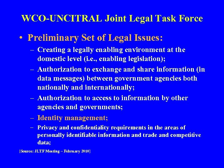 WCO-UNCITRAL Joint Legal Task Force • Preliminary Set of Legal Issues: – Creating a
