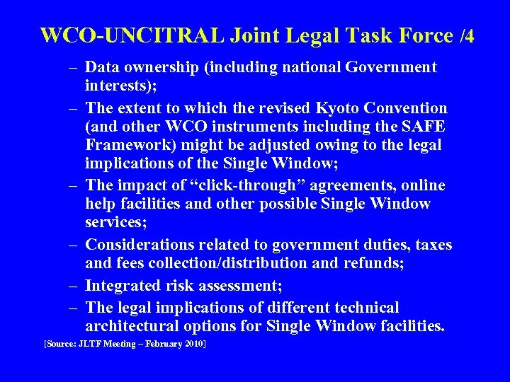 WCO-UNCITRAL Joint Legal Task Force /4 – Data ownership (including national Government interests); –