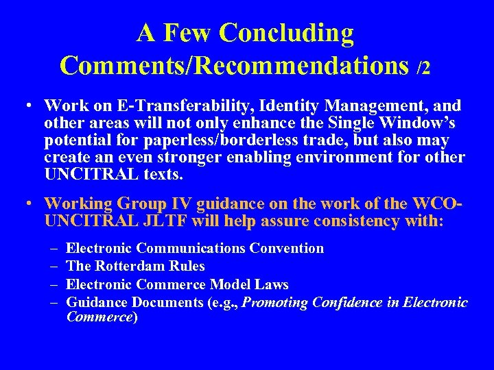 A Few Concluding Comments/Recommendations /2 • Work on E-Transferability, Identity Management, and other areas