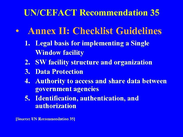 UN/CEFACT Recommendation 35 • Annex II: Checklist Guidelines 1. Legal basis for implementing a