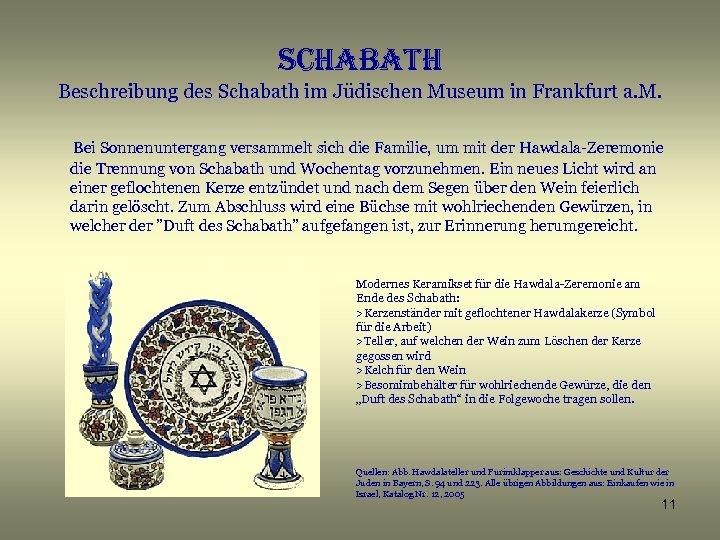 schabath Beschreibung des Schabath im Jüdischen Museum in Frankfurt a. M. Bei Sonnenuntergang versammelt