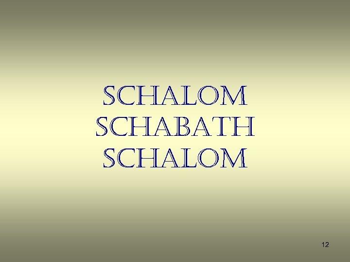 Schalom Schabath Schalom 12