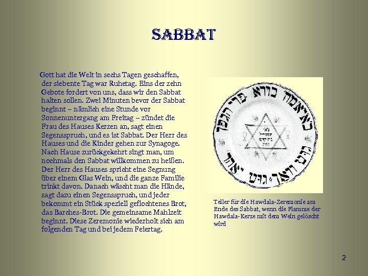 sabbat Gott hat die Welt in sechs Tagen geschaffen, der siebente Tag war Ruhetag.