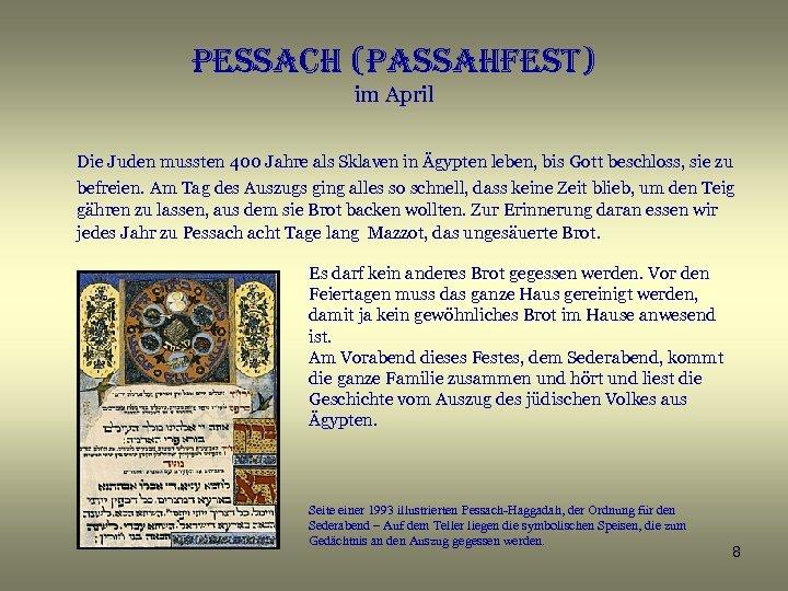 pessach (passahfest) im April Die Juden mussten 400 Jahre als Sklaven in Ägypten leben,
