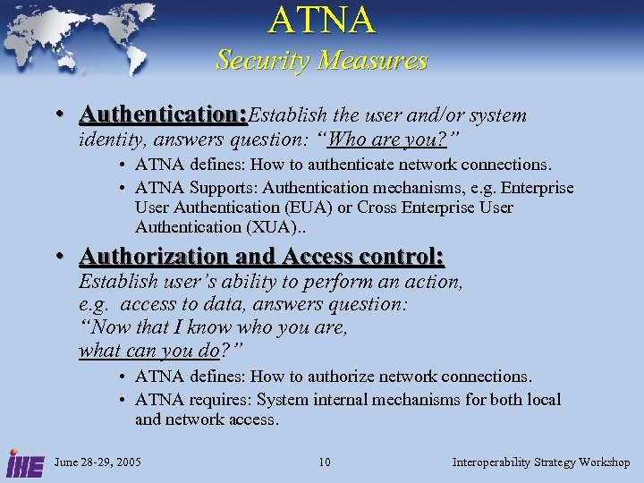 """ATNA Security Measures • Authentication: Establish the user and/or system identity, answers question: """"Who"""