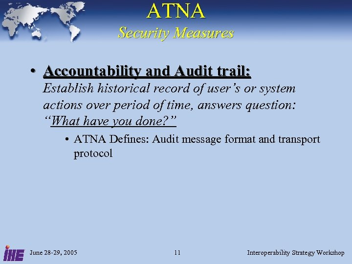 ATNA Security Measures • Accountability and Audit trail: Establish historical record of user's or