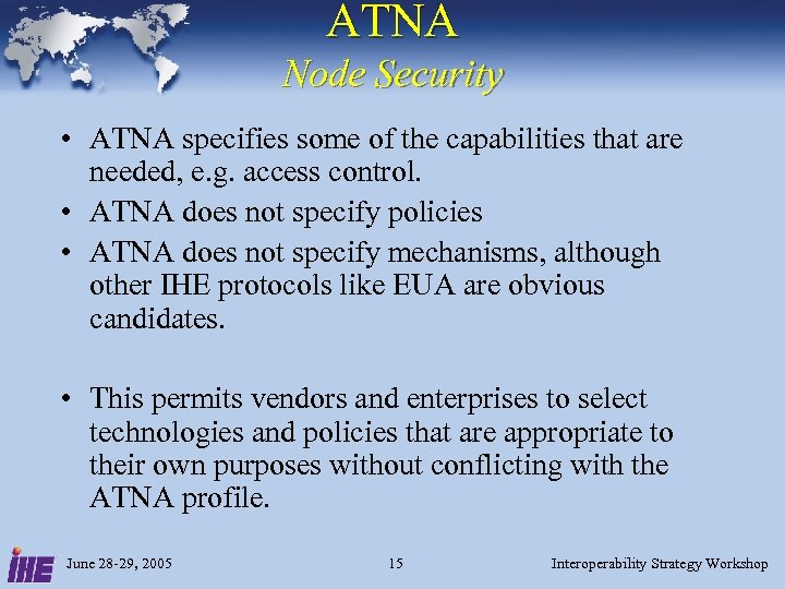 ATNA Node Security • ATNA specifies some of the capabilities that are needed, e.