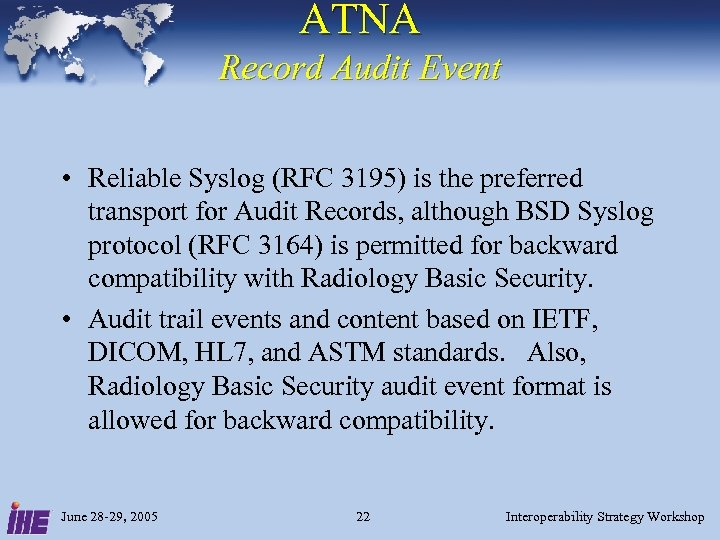 ATNA Record Audit Event • Reliable Syslog (RFC 3195) is the preferred transport for