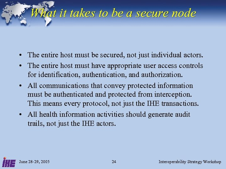 What it takes to be a secure node • The entire host must be