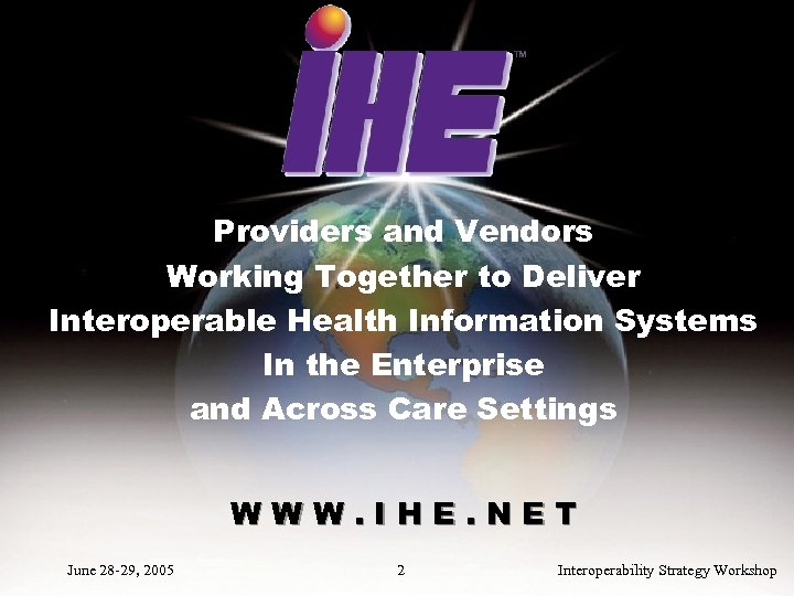 Providers and Vendors Working Together to Deliver Interoperable Health Information Systems In the Enterprise