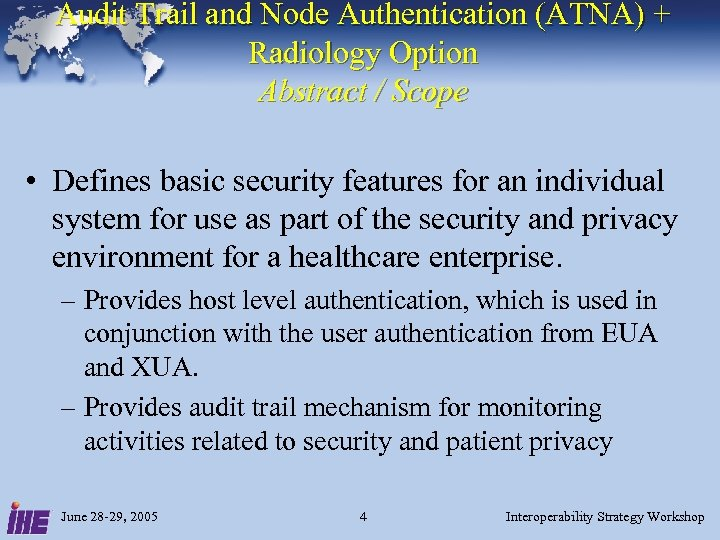 Audit Trail and Node Authentication (ATNA) + Radiology Option Abstract / Scope • Defines