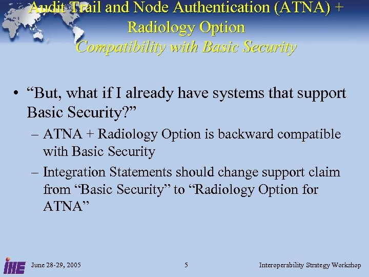 Audit Trail and Node Authentication (ATNA) + Radiology Option Compatibility with Basic Security •