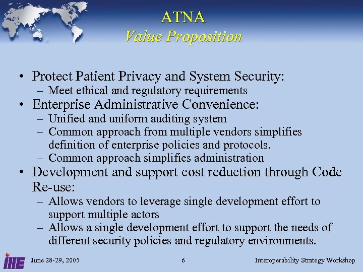 ATNA Value Proposition • Protect Patient Privacy and System Security: – Meet ethical and