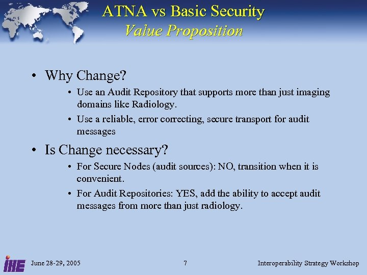 ATNA vs Basic Security Value Proposition • Why Change? • Use an Audit Repository