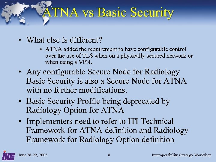 ATNA vs Basic Security • What else is different? • ATNA added the requirement