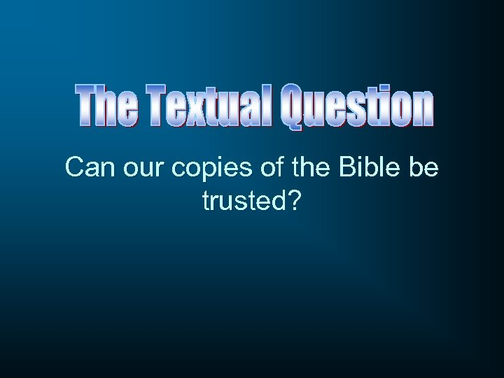 Can our copies of the Bible be trusted?
