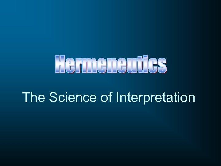 The Science of Interpretation