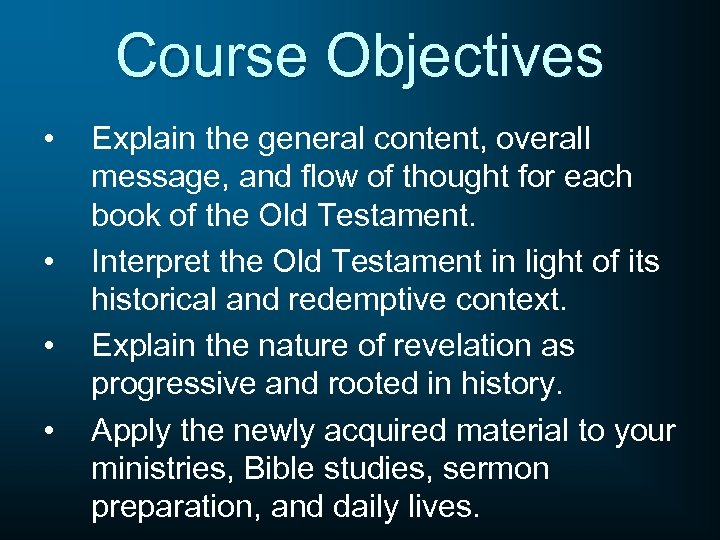 Course Objectives • • Explain the general content, overall message, and flow of thought