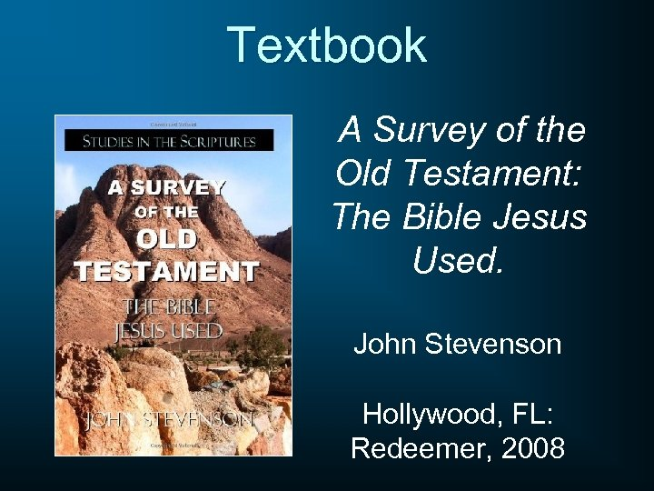 Textbook A Survey of the Old Testament: The Bible Jesus Used. John Stevenson Hollywood,