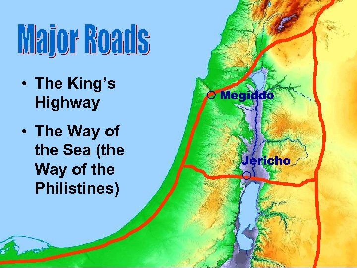• The King's Highway • The Way of the Sea (the Way of