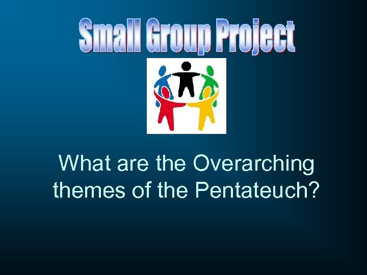 What are the Overarching themes of the Pentateuch?