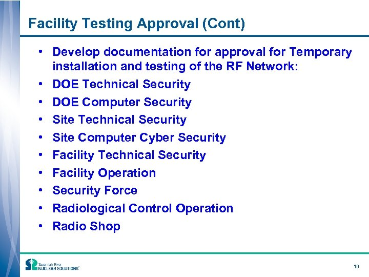 Facility Testing Approval (Cont) • Develop documentation for approval for Temporary installation and testing
