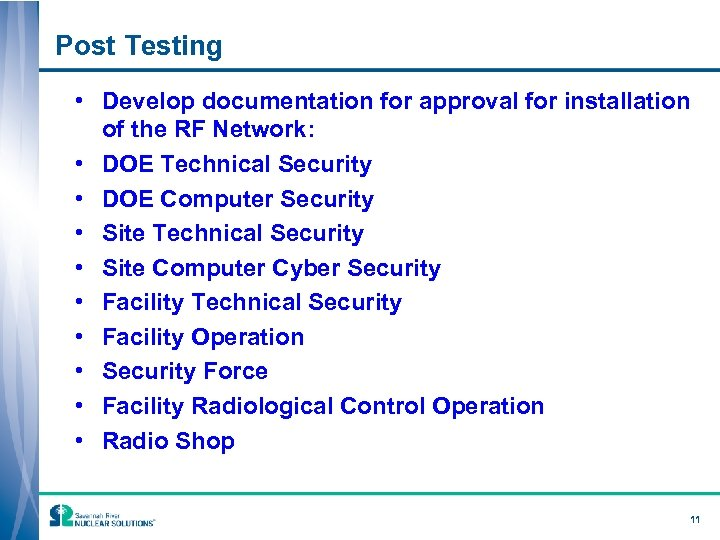 Post Testing • Develop documentation for approval for installation of the RF Network: •