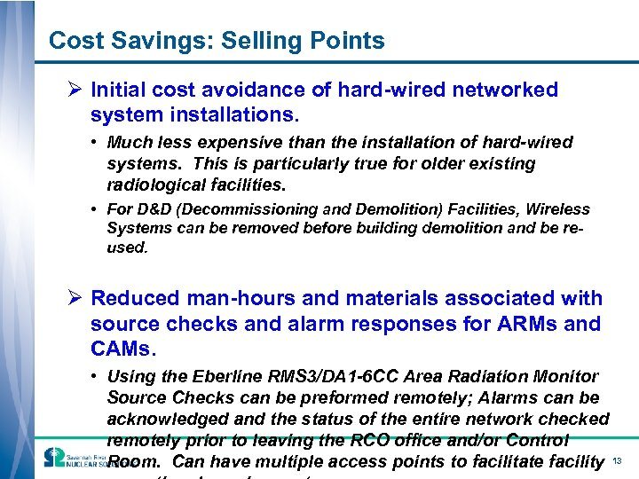Cost Savings: Selling Points Ø Initial cost avoidance of hard-wired networked system installations. •